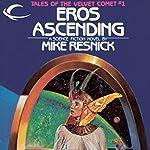 Eros Ascending: Tales of the Velvet Comet, Book 1 | Mike Resnick