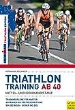 Triathlontraining ab 40 - Mittel- und Ironmandistanz (Ironman Edition)