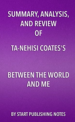 Summary, Analysis, and Review of Ta-Nehisi Coates's Between the World and Me: 9781635967739