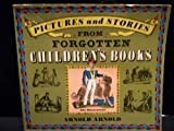 Pictures and Stories from Forgotten Children's Books, Arnold Arnold, 0486220419