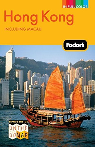 Fodor's Hong Kong, Including Macau (Full-Color Travel Guide) (Best Things To Do In Hong Kong)