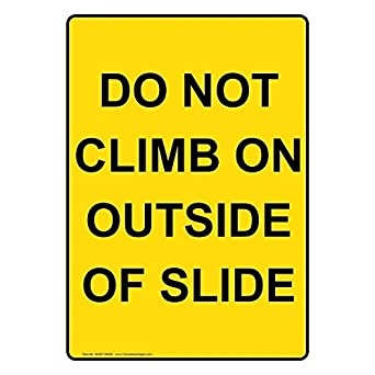 Vertical Do Not Climb On Outside of Slide Sign with English