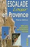 Image de Escalade loisir en Provence : 800 voies abordables de la Durance à la mer