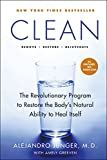 Clean: A Revolutionary Program to Restore the Body's Natural Ability to Heal Itself
