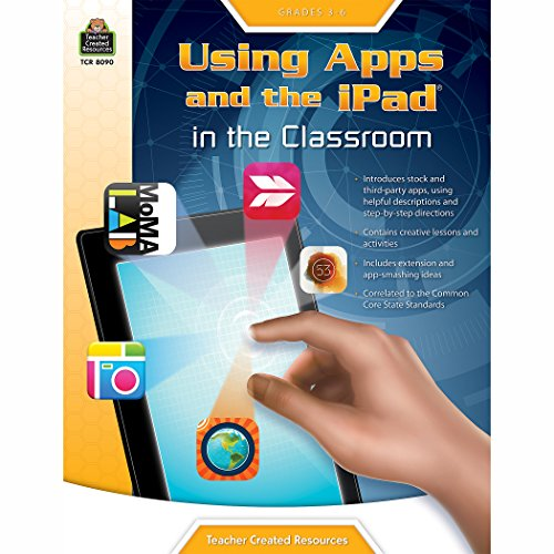 Using Apps and the iPad in the Classroom Grade 3-6
