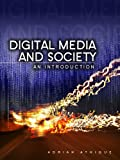 Digital Media and Society: An Introduction, Adrian Athique, 0745662285