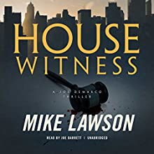 House Witness: A Joe DeMarco Thriller, Book 12 Audiobook by Mike Lawson Narrated by Joe Barrett