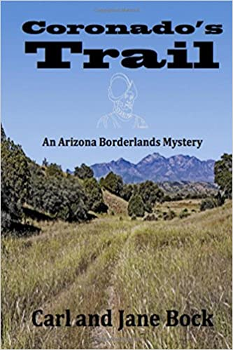 Coronado's Trail: Volume 1 (An Arizona Borderlands Mystery)