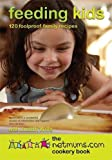 Feeding Kids: 120 Foolproof Family Recipes. The Netmums Cookery Book