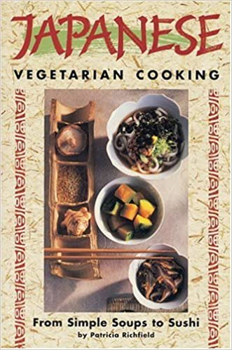 Japanese Vegetarian Cooking From Simple Soups To Sushi Vegetarian Cooking Series Richfield Patricia 9780895948052 Amazon Com Books