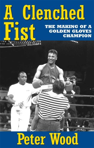 A Clenched Fist: The Making of a Golden Gloves Champion by Brand: Ringside Books