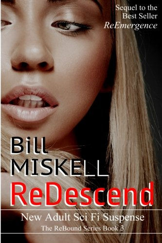 Download ReDescend: New Adult Sci Fi Suspense (The ReBound Series) (Volume 3) PDF