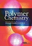 Polymer Chemistry : Introduction to an Indispensable Science, Teegarden, David, 0873552210