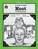 A Guide for Using Hoot in the Classroom, Melissa  Hart, 142062587X