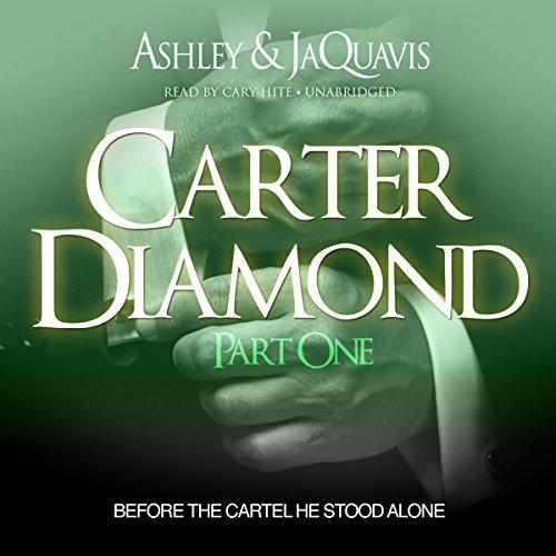 Search : Carter Diamond: Before the Cartel He Stood Alone: Carter Diamond, Book 1