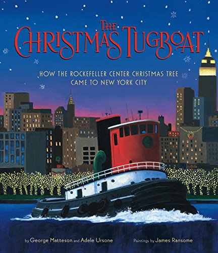 The Christmas Tugboat: How the Rockefeller Center Christmas Tree Came to New York City por George Matteson