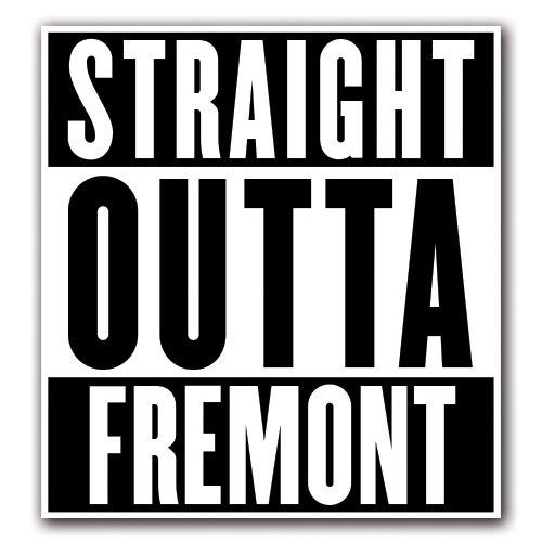 Fremont Series - CUSTOMI FREMONT Straight Outta Series Custom Decal Sticker for Car Truck Macbook Laptop Air Pro Vinyl