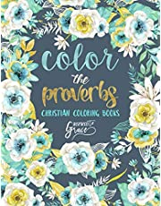 Color The Proverbs: Inspired To Grace: Christian Coloring Books: A Scripture Coloring Book for Adults & Teens