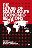 Future of South-South Economic Relations, , 178032393X