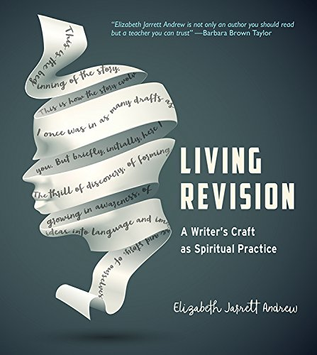 Download Living Revision: A Writer's Craft as Spiritual Practice ebook