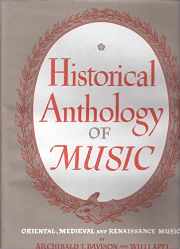 Historical Anthology of Music: Oriental, Medieval and Renaissance Musis - Revised Edition