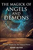 The Magick of Angels and Demons: Practical Rituals for The Union of Power