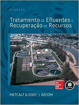 Tratamento de Efluentes e Recuperação de Recurso: Leonard Metcalf/Harrison P. Eddy: 9788580555233: Amazon.com: Books