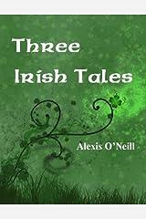 Three Irish Tales Kindle Edition