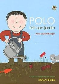 Polo fait son jardin par Anne-Laure Witschger