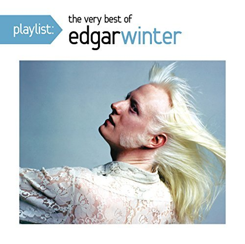 Playlist: The Very Best of Edgar Winter by Edgar Winter - 2014 Playlist
