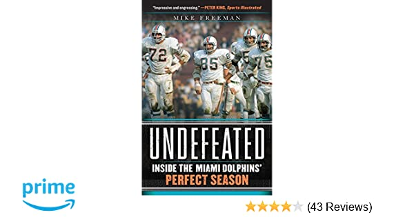 d64b61a6765 Undefeated  Inside the Miami Dolphins  Perfect Season  Mike Freeman   9780062009838  Amazon.com  Books