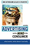 Advertising and the Mind of the Consumer: What Works, What Doesn't And Why?