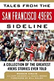 img - for Tales from the San Francisco 49ers Sideline: A Collection of the Greatest 49ers Stories Ever Told book / textbook / text book