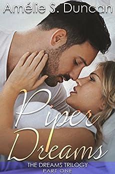 Piper Dreams Part One (The Dreams Trilogy Book 1) by [Duncan, Amélie S.]