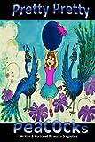 Pretty, Pretty Peacock, Jessica Laurianne D'Agostino, 0615699707