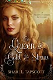 The Queen of Gold and Straw: A Rumpelstiltskin Retelling (Fairy Tale Kingdoms Book 2)