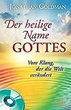 DER HEILIGE NAME GOTTES. Vom Klang, der die Welt verändert (Buch & CD)