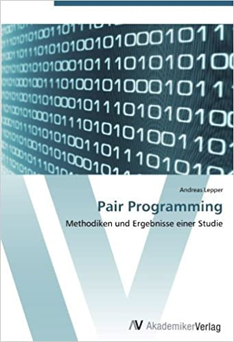Book Pair Programming: Methodiken und Ergebnisse einer Studie (German Edition) by Lepper, Andreas (2012)