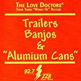 Love Doctors 3: Trailers. Banjos and Alumium Cans [Explicit]