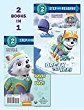 Break the Ice!/Everest Saves the Day! (PAW Patrol) (Step into Reading)