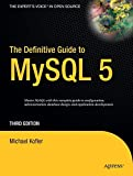 The Definitive Guide to MySQL 5, Third Edition (Expert's Choice)