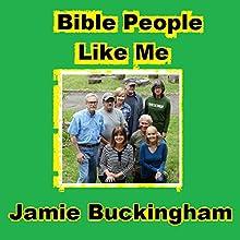Bible People like Me | Livre audio Auteur(s) : Jamie Buckingham Narrateur(s) : Bruce Buckingham