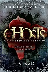 Ghosts of Christmas Present: A Dead Detective Short Story (The Dead Detective)