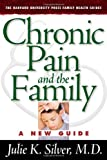 Chronic Pain and the Family, Julie K. Silver, 0674015053