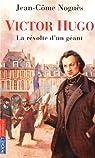 Victor Hugo : La révolte d'un géant par Noguès