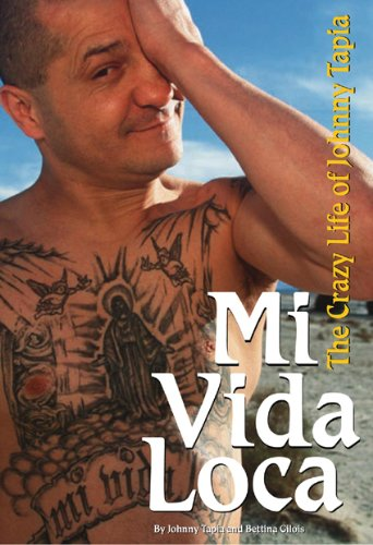Mi Vida Loca: The Crazy Life of Johny Tapia