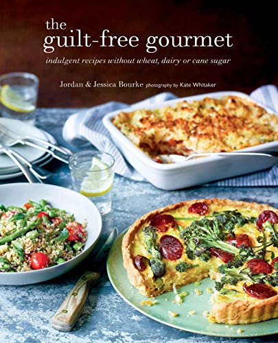 The Guilt-free Gourmet: Indulgent recipes without wheat, dairy or cane sugar by Jordan Bourke
