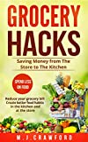 Grocery Hacks: Saving Money from The Store to The Kitchen (food budget, life skills, eating habits, thrifty living, food storage)