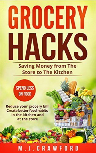 Download for free Grocery Hacks: Saving Money from The Store to The Kitchen