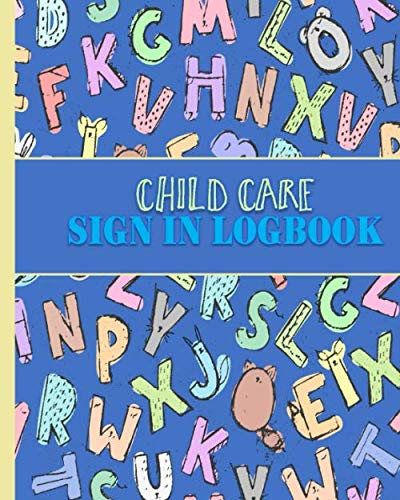 Child Care Sign In Logbook: Attendance Register Log for Daycares and Child Enrichment Centers